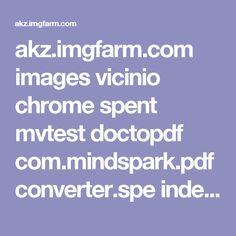 akz.imgfarm.com images vicinio chrome spent mvtest doctopdf com.mindspark.pdfconverter.spe index.html
