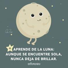 Aprende de la luna... Ilumina el mundo con tu luz!!!!!