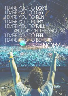 HARDWELL and Matthew Koma - dare you is a wake up call for the lost. No matter what just be truth to yourself, don't care what people think JUST BE YOU ! Dance Music, Edm Music, Music Lyrics, Edm Lyrics, Edm Quotes, Rave Quotes, Music Quotes, Krewella, Step Dance