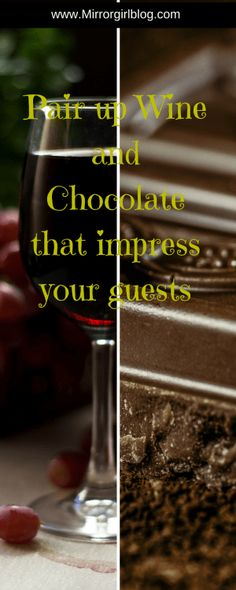 Pair Up Wine And Chocolate That Impress Your Guests