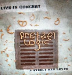 STEELY DAN TRIBUTE...PRETZEL LOGIC @ CANNERY
