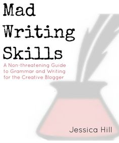 Mad Writing Skills: A Non-Threatening Guide to Grammar and Writing for Creative Bloggers - Mad in Crafts