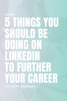 5 things you should do on LinkedIn to promote your career: The Happy Arkansan, Career Planning, Career Advice, Digital Marketing Strategy, Content Marketing, Media Marketing, Job Interview Tips, Interview Questions, Interview Preparation, How To Use Hashtags