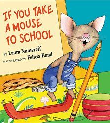The Hardcover of the Si llevas un raton a la escuela (If You Take a Mouse to School) by Laura Numeroff, Felicia Bond New York Times, Music Games, Laura Numeroff, The Kissing Hand, Bond, Readers Theater, School Themes, Going Back To School, First Day Of School