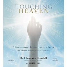 """Another must-listen from my #AudibleApp: """"Touching Heaven: A Cardiologist's Encounters with Death and Living Proof of an Afterlife"""" by Chauncey Crandall, narrated by Chauncey Crandall."""