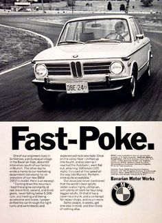 1973 BMW 2002tii vintage ad. Fast-Poke. The world's best sports sedan is highly utilitarian with plenty of room for four long legged adults. It has a cavernous trunk and a contempt for repair shops.