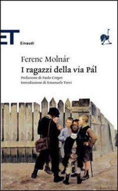 I ragazzi della via Pál - Molnár Ferenc - Libro - Einaudi - Einaudi tascabili. I Love You, My Love, Bibliophile, My Books, Reading, Words, Memes, Movie Posters, Film