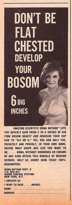 1970 ads for bust enhancers...I must, I must, I must improve my bust...
