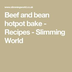Beef and bean hotpot bake - Recipes - Slimming World