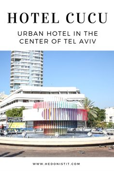 boutique hotel in Israel, tel aviv - cucu hotel tlv - review | Places to stay in Israel | Travel destinations to add to your bucket list | | Visit us @ www.hedonistit.com for more!