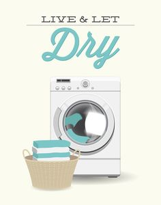 Laundry Room Decor Print Live and Let Dry Modern by noodlehug