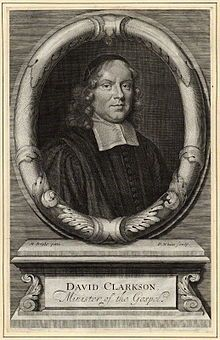 David Clarkson (1622 – 1686) was an English ejected minister. Clarkson obtained the perpetual curacy of Mortlake, Surrey, and held it till his ejection by the Uniformity Act 1662. After two decades of covert movement he became, in July 1682, colleague to John Owen as pastor of an independent church in London, and on Owen's death in the following year he succeeded him as sole pastor. He died rather suddenly on 14 June 1686, and his funeral sermon was preached by William Bates.