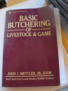 A Great Book about Butchering around the Homestead. We are never without this book at butcher time.