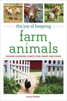 The Joy of Keeping Farm Animals: Raising Chickens, Goats, Pigs, Sheep, and Cows [NOOK Book]
