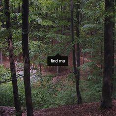 """""""Encontré una nota al pie del bosque, la nota decía 'encuéntrame', así que bajé el anticlinal en su busca"""""""