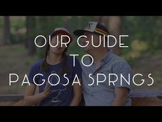 Our Guide to Pagosa Springs - TMWE S02 E54