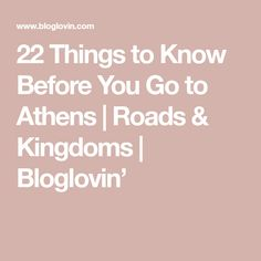 22 Things to Know Before You Go to Athens   Roads & Kingdoms   Bloglovin'