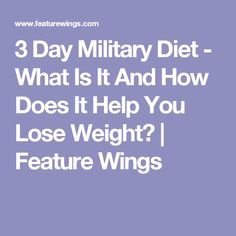 3 Day Military Diet - What Is It And How Does It Help You Lose Weight? | Feature Wings