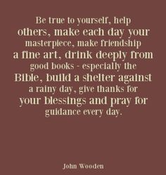 John Wooden :) his father gave him this on the day of his graduation