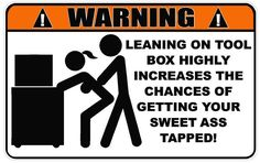 Warning Leaning On Toolbox Ass Toolbox Sticker