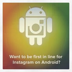Have a friend on Android who can't wait to get on Instagram? Let them know about instagr.am/android so they can be first in line!