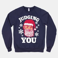 Judging You Santa #christmas #fashion #style #holidays #santa #funny #cute #hater #sweatshirt #winter