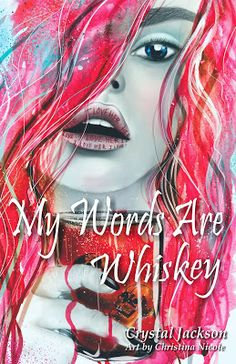 #BookTour with #Giveaway Title: My Words Are Whiskey Author: Crystal Jackson Genre: Poetry #mywordsarewhiskey #crystaljacksonpoetry #availablenow #bookblitz #mywordsarewhiskeycrystaljackson #crystaljacksonauthor #oneclick #mustread #buynow @cjacksonwriter