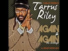 TARRUS RILEY - AGAIN & AGAIN! The Mixtape by Il Brucio (Nov. 2012) - FRE...