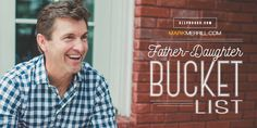 Kids grow up quick so you need to make the most of every moment. Family First President Mark Merrill shares bucket list ideas to bond with your daughter.