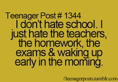 haha so true Funny Teenager Quotes, Teen Quotes, Teenager Posts, Haha So True, Hate School, How To Wake Up Early, Texts, Teacher, Humor