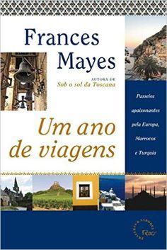 Um Ano de Viagens - Livros e Guias de Viagem na Amazon.com.br