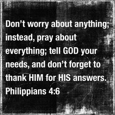 Don't worry about anything; instead, pray about everything; tell GOD your needs, and don't forget to thank HIM for HIS answers. If you do this, you will experience GOD's peace, which is far more wonderful than the human mind can understand. HIS peace will keep your thoughts and your hearts quiet and at rest as you trust in CHRIST JESUS. Philippians 4:6-7  #PrayerChangesThings  #GiveThanksWithAgrateful❤️ #ReceiveGODsPeace