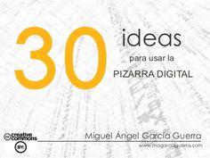 30 ideas para usar la pizarra digital by Miguel Ángel García, via Slideshare