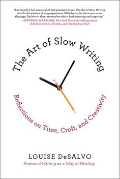 "Read ""The Art of Slow Writing Reflections on Time, Craft, and Creativity"" by Louise DeSalvo available from Rakuten Kobo. In a series of conversational observations and meditations on the writing process, The Art of Slow Writing examines the . Writing Art, Creative Writing, Memoir Writing, Fiction Writing, Writing Tips, Good Books, My Books, Books To Read, Writing Process"