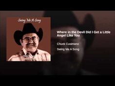 Chuck Cusimano - Where in the Devil Did I Get a Little Angel Like You