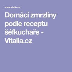 Domácí zmrzliny podle receptu šéfkuchaře - Vitalia.cz