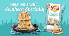 Help me save a Southern specialty – Start your day the Southern way with all new Lay's Biscuits and Gravy. If you favor comfort food with a crunch, join #FlavorAmbassadors to keep this flavor.