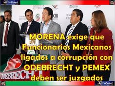 MORENA exige que Funcionarios Mexicanos ligados a corrupcion con ODEBREC...