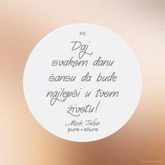 Daj svakom danu šansu da bude najlepši u tvom životu! #sansa #novidan #sreca