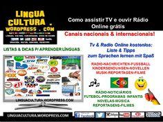 Dicas para ver Tv, ouvir Rádio & aprender línguas online grátis (Tipps zum empfangen von Tv&Radio online & kostenlos Sprachen lernen)