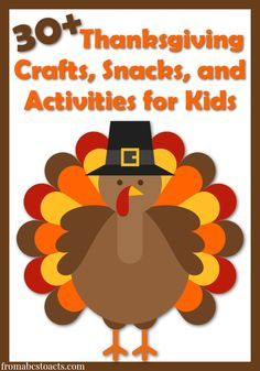 Over 30 fun crafts, snacks, and activities to keep thte kids entertained while you cook Thanksgiving dinner! - From ABCs to ACTs
