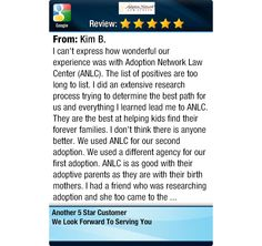 I can't express how wonderful our experience was with Adoption Network Law Center (ANLC)....