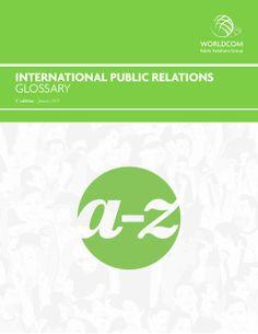 worldcom-releases-international-public-relations-eglossary by CommPRO.biz via Slideshare Marketing And Advertising, Social Media Marketing, Integrated Marketing Communications, International Relations, Public Relations, Helping People, Knowledge, Feelings, Tips