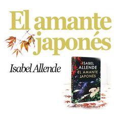 """Dos familias, dos mentalidades, una historia de amor. Este jueves vuelve Isabel Allende con: """"El amante japonés"""". Resérvalo ya en papel: http://www.casadellibro.com/libro-el-amante-japones/9788401015724/2527645 o en eBook: http://www.casadellibro.com/ebook-el-amante-japones-ebook/9788401026188/2550822"""