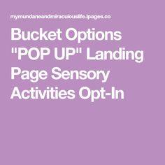 """Bucket Options """"POP UP"""" Landing Page Sensory Activities Opt-In"""