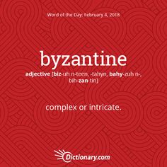 Get the Word of the Day - byzantine | Dictionary.com