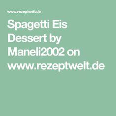 Spagetti Eis Dessert by Maneli2002 on www.rezeptwelt.de