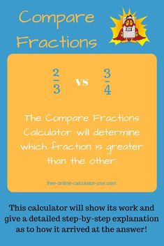 Compare Fractions Calculator To See Which Fraction Is Greater Comparing Fractions Fractions Math Calculator