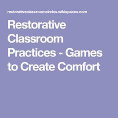 Restorative Classroom Practices - Games to Create Comfort