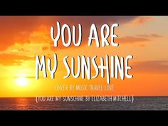 You Are My Sunshine - Music, Travel, Love Cover (Lyrics) Chords - Chordify Sunshine Songs, Sunshine Love, You Are My Sunshine, More Lyrics, Lyrics And Chords, Christian High School, School Songs, Love Cover, Travel Music